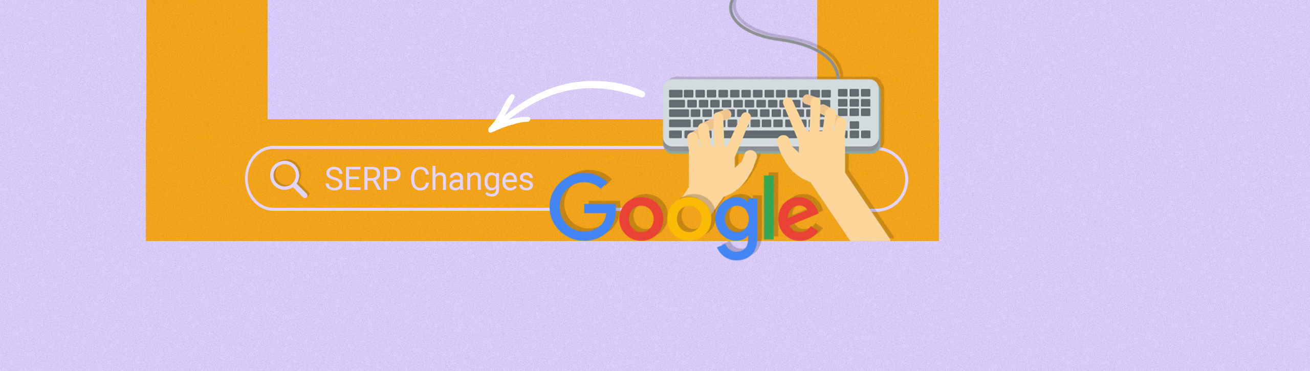 Google SERP Changes 2020 – A Brief History & Cautionary Tale